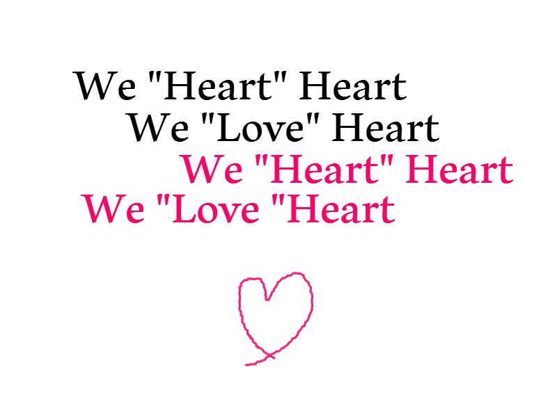 "We ""Heart"" Heart  We ""Love"" Heart"