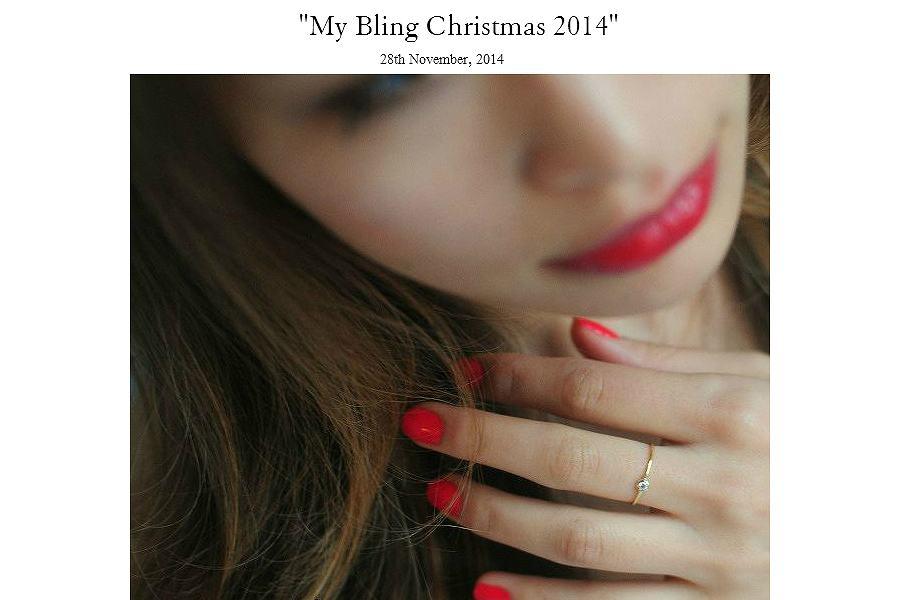 """My Bling Christmas 2014""  クリスマスはリングが気になる乙女心☆彡"