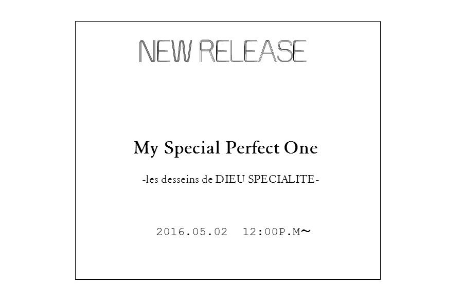 発売日が決まりました! 2016.05.02 12:00P.M この世にたったひとつのMy Special Perfect One -les desseins de DIEU SPECIALITE-