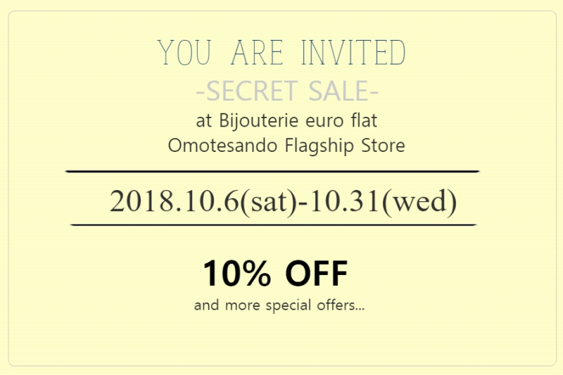 ★シークレットセールを開催致します★ SECRET SALE at Bijouterie euro flat Omotesando Flagship Store